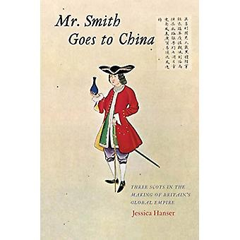 Mr. Smith Goes to China by Jessica Hanser
