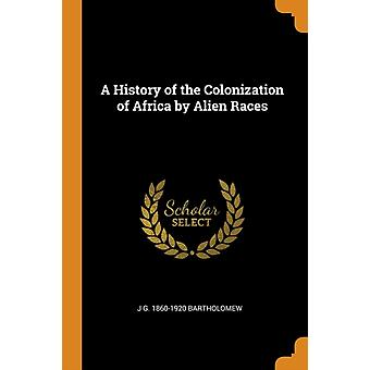 History of the Colonization of Africa by Alien Races by G Bartholomew