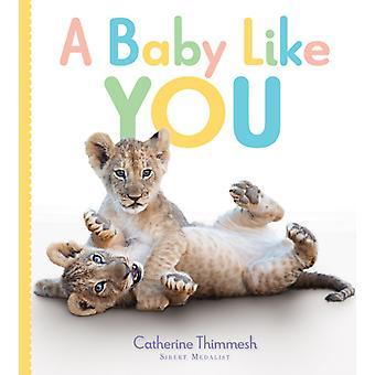 Baby Like You par Catherine Thimmesh