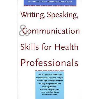 كتابة مهارات التحدث والاتصال للمهنيين الصحيين من قبل ستيفاني روبرسون بارناركيرك T. HughesDeborah سانت جيمس