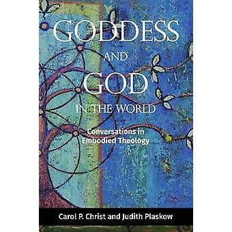 Goddess and God in the World Conversations in Embodied Theology by Christ & Carol P.