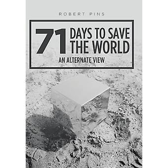 71 Days to Save the World door Robert Pins
