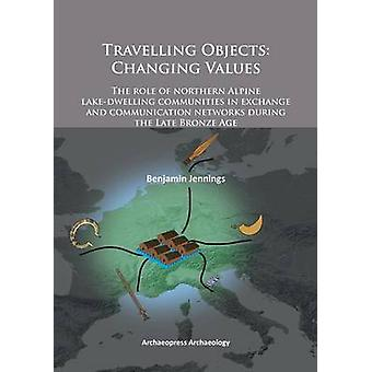 Travelling Objects - Changing Values - The Role of Northern Alpine Lake