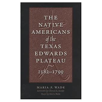 Den indianere av Texas Edwards Plateau, 1582-1799 (Texas arkeologi og Ethnohistory Series) (Texas...