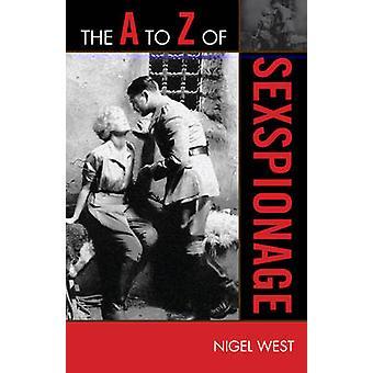 A to Z of Sexspionage by West & Nigel