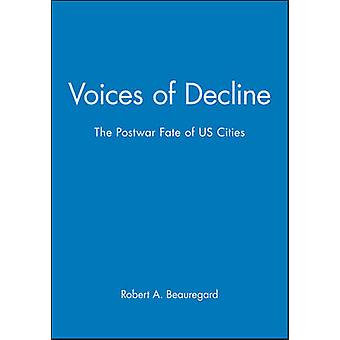 Voices of Decline  The Postwar Fate of Us Cities by Beauregard & Robert