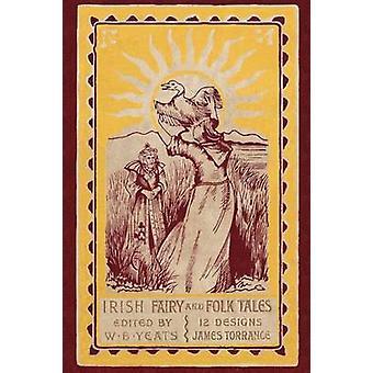 Irish Fairy and Folk Tales by Yeats & William B.