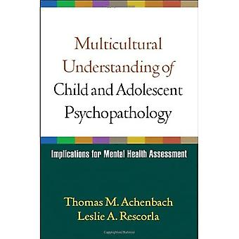 Multicultural Understanding of Child and Adolescent Psychopathology