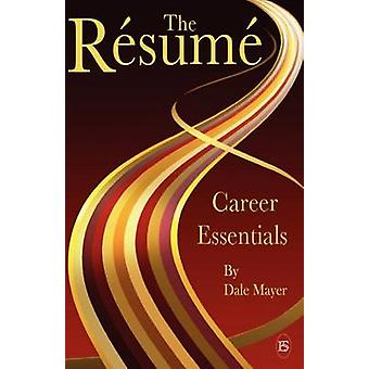 Career Essentials The Resume by Mayer & Dale