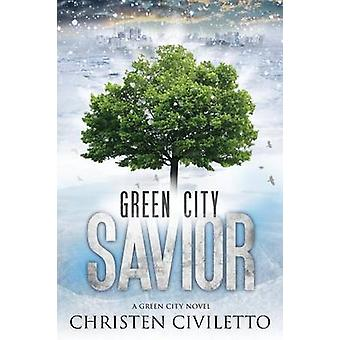 Green City Savior by Civiletto & Christen