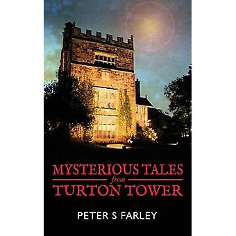 Mysterious Tales From Turton Tower by FARLEY & PETER STUART