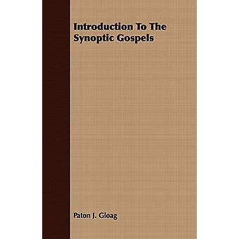 Introduction To The Synoptic Gospels by Gloag & Paton J.