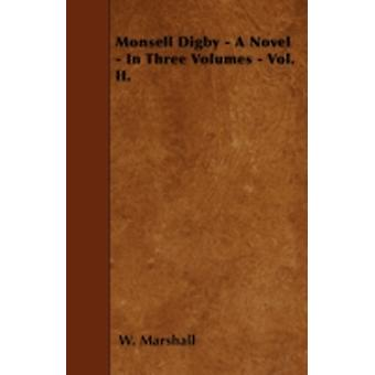Monsell Digby  A Novel  In Three Volumes  Vol. II. by Marshall & W.