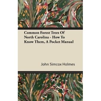 Common Forest Trees Of North Carolina  How To Know Them A Pocket Manual by Holmes & John Simcox