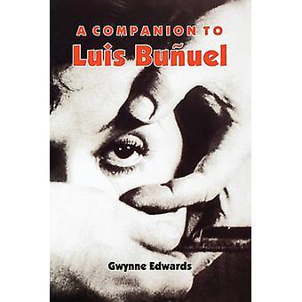 A Companion to Luis Bunuel by Edwards & Gwynne