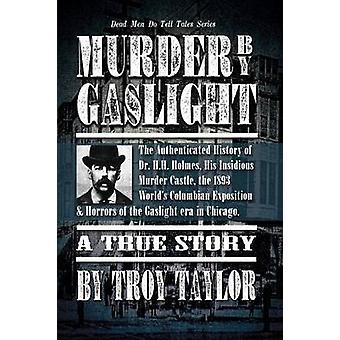 Murder by Gaslight by Taylor & Troy
