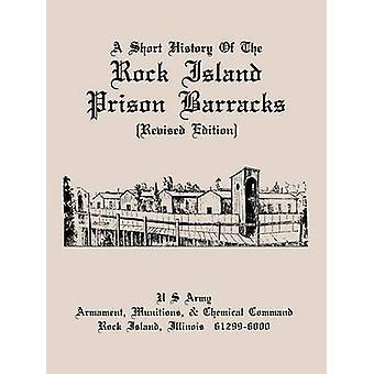 A Short History of the Rock Island Prison Barracks by England & Otis Bryan