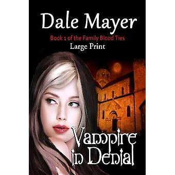 Vampire in Denial Large Print by Mayer & Dale