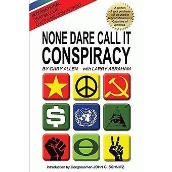 None Dare Call It Conspiracy by Allen & Gary