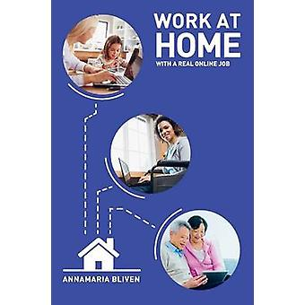 Work at Home with a Real Online Job by Bliven & AnnaMaria