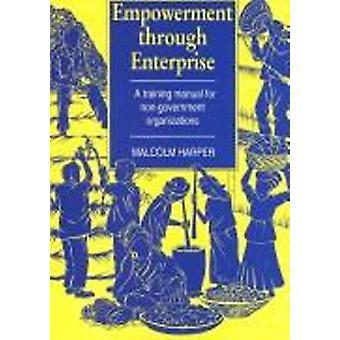 Empowerment Through Enterprise by Harper & Malcolm