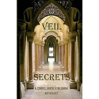 Veil of Secrets A Zimbell House Anthology by Publishing & Zimbell House