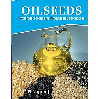Oilseeds PropertiesProcessingProducts and Procedures by Nagaraj & G.