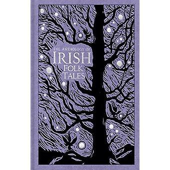 The Anthology of Irish Folk Tales - 9780750993210 Book