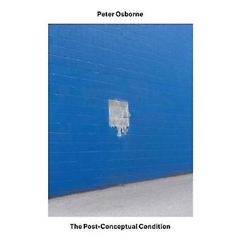 The Postconceptual Condition by Peter Osborne - 9781786634900 Book