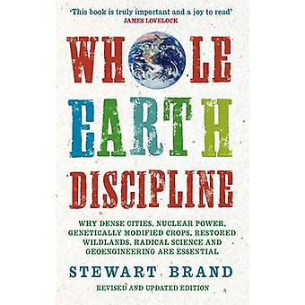 Whole Earth Discipline - Why Dense Cities - Nuclear Power - Transgenic