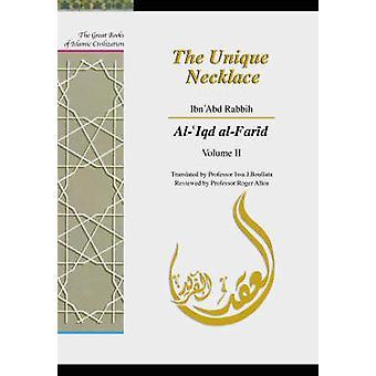 The Unique Necklace - Al-'Iqd Al-Farid - v. 2 by Ibn `Abd Rabbih - Issa