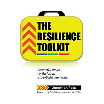 The Resilience Toolkit - Powerful ways to thrive in blue-light service