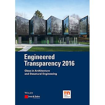 Engineered Transparency - Glass in Architecture and Structural Enginee