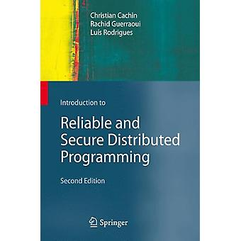 Introduction to Reliable and Secure Distributed Programming by Christ