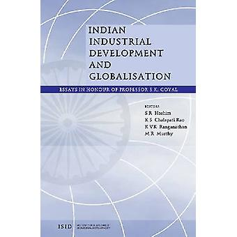 Indian Industrial Development and Globalisation - Essays in Honour of