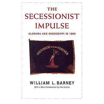 Secessionist Impulse - Alabama and Mississippi in 1860 by William L. B