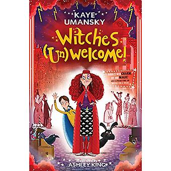 Witches (Un)Welcome by Kaye Umansky - 9781471175602 Book