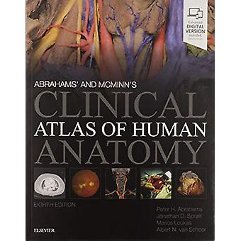 Abrahams' and McMinn's Clinical Atlas of Human Anatomy by Peter H. Ab