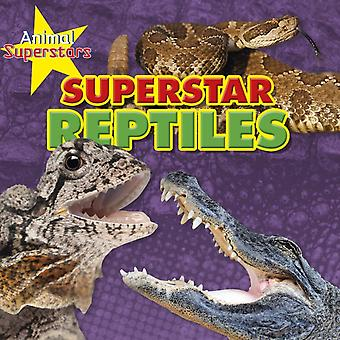 Reptile Superstars by Louise Spilsbury