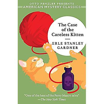 The Case of the Careless Kitten - A Perry Mason Mystery by Erle Stanle