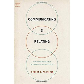 Communicating & Relating - Constituting Face in Everyday Interacti