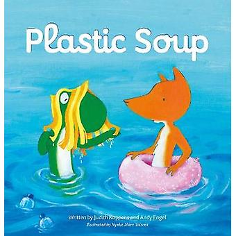 Plastic Soup by Judith Koppens - 9781605375304 Book