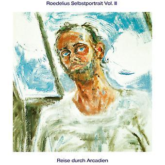 Roedelius - Roedelius: Vol. 3-Selbstportrait/Reise Durch Arcadien [CD] USA import