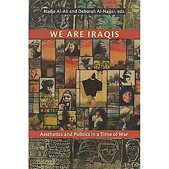 We Are Iraqis: Aesthetics and Politics in a Time of� War (Contemporary Issues in the Middle East)