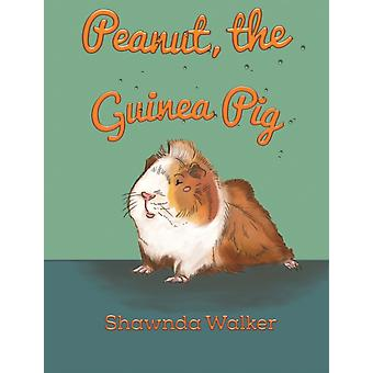 PEANUT THE GUINEA PIG by WALKER & SHAWNDA