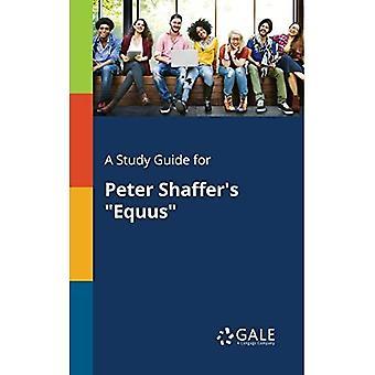 A Study Guide for Peter Shaffer's Equus