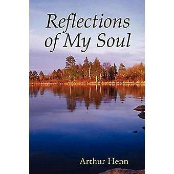 アーサー・ヘンによる私の魂の反映 - 9780615202693 本