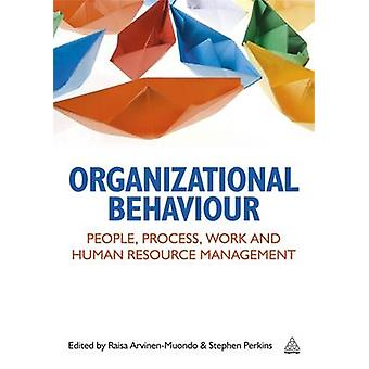 Organizational Behaviour - People - Process - Work and Human Resource