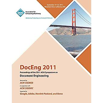 DocEng 2011 Proceedings of the 2011 ACM Symposium on Document Enginee