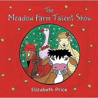 The Meadow Farm Talent Show - Teaching the Value of Confidence by Eliz